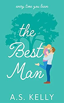The Best Man: (English Edition) by [A. S. Kelly]