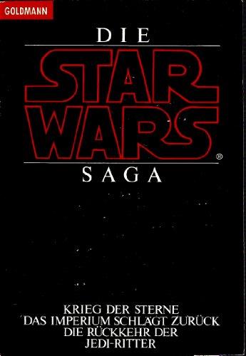 Die Star Wars Saga. Krieg der Sterne / Das Imperium schlägt zurück / Die Rückkehr der Jedi-Ritter