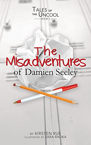 The Misadventures of Damien Seeley (Tales of the Uncool)