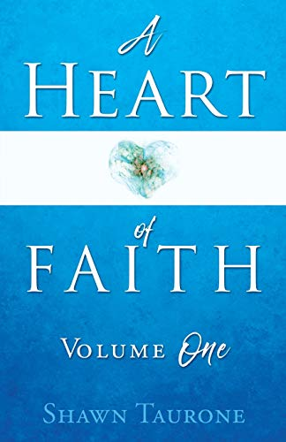A Heart of Faith: Volume One