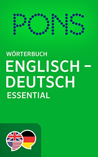 PONS Wörterbuch Englisch -> Deutsch Essential / PONS Essential English -> German Dictionary (Essential English Dictionary 1)