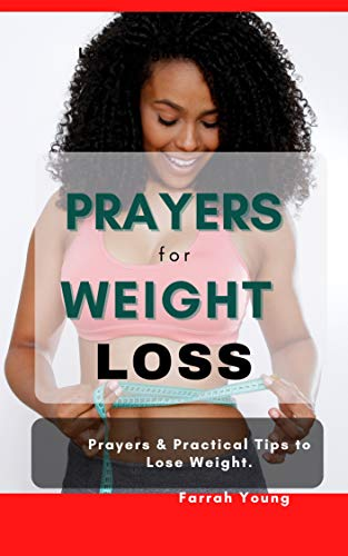 Prayers for Weight Loss: Prayers and Practical Tips to Lose Weight for Women and Men