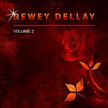 Dewey Dellay, Vol. 2