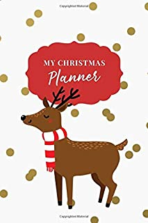 My Christmas Planner: Christmas Holiday Organizer - Undated Weekly Planner, To-Do Lists, Holiday Shopping Budget and Tracker, Gift Checklist, Holiday ... Design (Holiday Planners and Organizers)