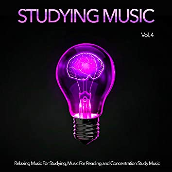 Studying Music: Relaxing Music For Studying, Music For Reading and Concentration Study Music, Vol. 4