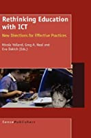 Rethinking Education With ICT: New Directions for Effective Practices