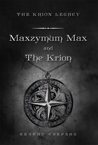 Maxzymum Max and The Krion (English Edition)