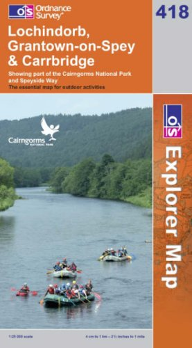 OS Explorer map 418 : Lochindorb, Grantown-on-Spey & Carrbridge