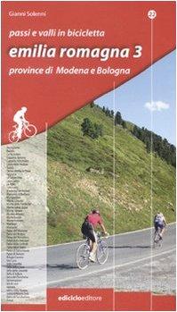 Passi e valli in bicicletta. Emilia Romagna. Province di Modena e Bologna (Vol. 3)