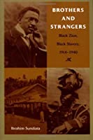Brothers and Strangers: Black Zion, Black Slavery, 1914-1940