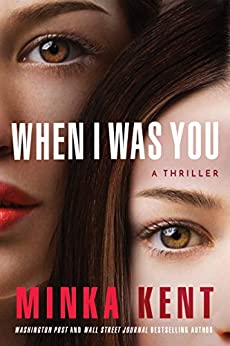 When I Was You by [Minka Kent]