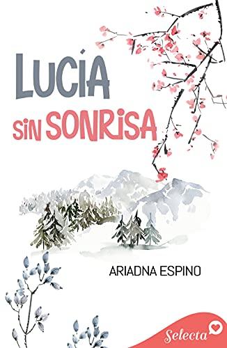Lucía sin sonrisa de Ariadna Espino