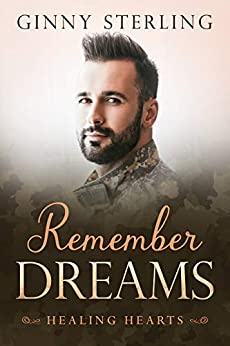 Remember Dreams: A Second Chance Military Romance (Healing Hearts) by [Ginny Sterling]