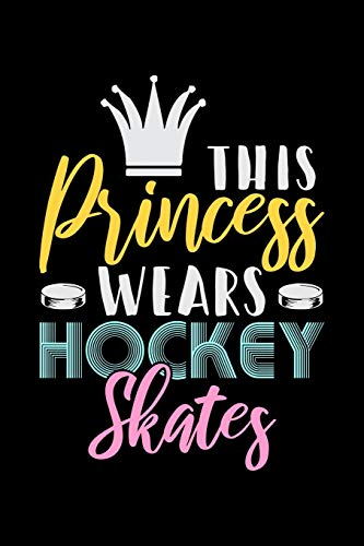 This Princess Wears Hockey Skates: Fishing Log Book And Journal For A Fisherman Or For Kids To Record Fishing Trips And Experiences of e.g. Bass Fishing Or Fly Fishing (6 x 9; 120 Pages)