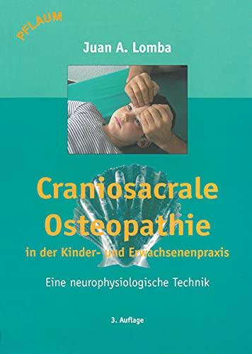 Lomba, Juan Antonio<br />Craniosacrale Osteopathie in der Kinder- und Erwachsenenpraxis