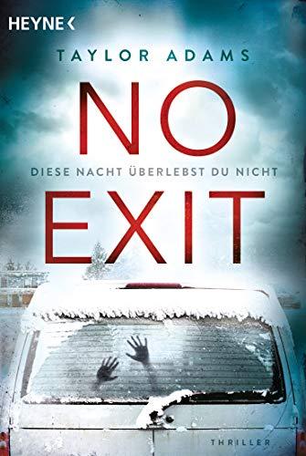 No Exit: Diese Nacht überlebst du nicht - Thriller