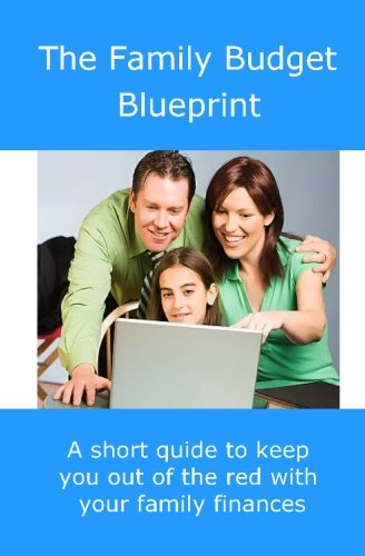 The Family Budget Blueprint: A short guide to keep you