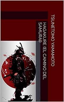 Hagakure (EL CAMINO DEL SAMURAI) (Spanish Edition) by [Tsunetomo Yamamoto]