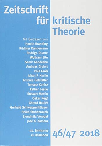 Zeitschrift für kritische Theorie / Zeitschrift für kritische Theorie, Heft 46/47: 24. Jahrgang (2018)