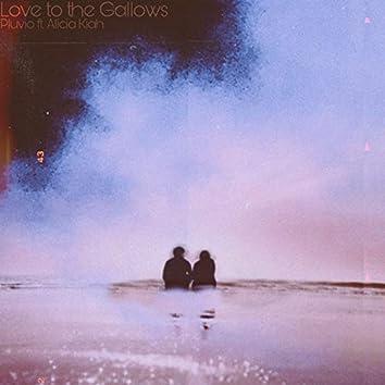 Love to the Gallows (feat. Alicia Kiah)