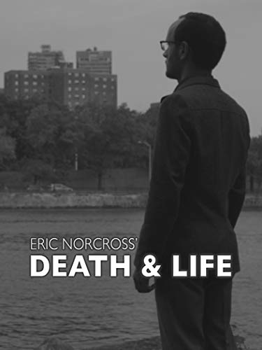 Eric Norcross' Death & Life
