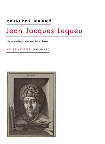 Jean Jacques Lequeu: Dessinateur en architecture (Art et Artistes) (French Edition)