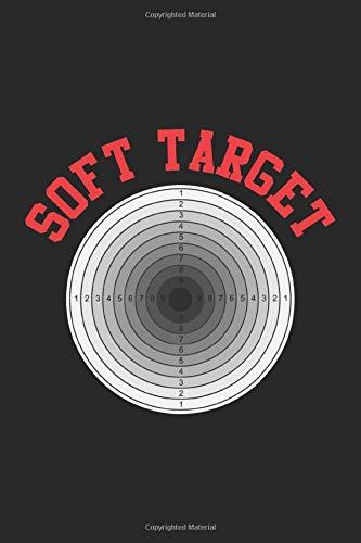 Soft Target: Weiches Ziel Lustige Schießscheibe Scharfschütze Notizbuch DIN A5 120 Seiten für Notizen, Zeichnungen, Formeln | Organizer Schreibheft Planer Tagebuch