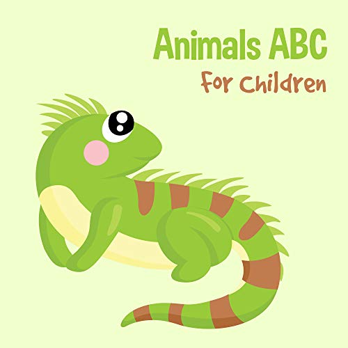 Animals ABC Books For Children: Kids Toddlers And Preschool. An Animals ABC...