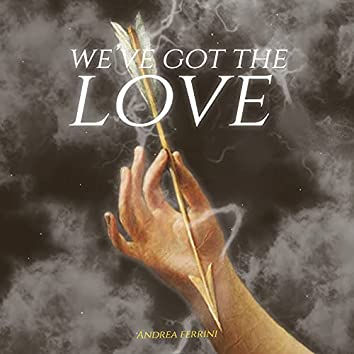 We've Got the Love