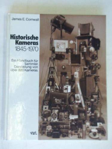 Historische Kameras 1845-1970. Ein Handbuch für Sammler - Darstellung von über 800 Kameras.
