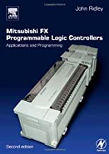 Mitsubishi FX Programmable Logic Controllers: Applications and Programming (English Edition)