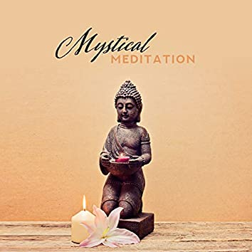 Mystical Meditation: Yoga Practice, Inner Balance, Harmony Zen Lounge, Meditation Therapy, Ambient Music, Deep Meditation, Music Zone, Spiritual Melodies to Calm Down