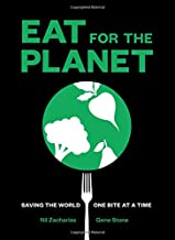 Eat for the Planet: Saving the World One Bite at a Time