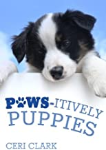 Paws-itively Puppies: The Secret Personal Internet Address & Password Log Book for Puppy & Dog Lovers (Disguised Password ...