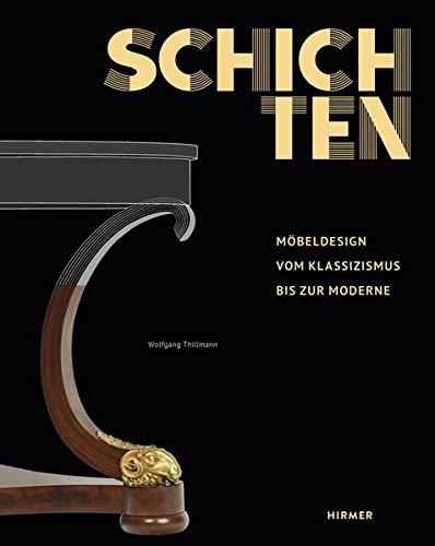 Schichten: Möbeldesign vom Klassizismus bis zur Moderne