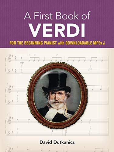 A First Book of Verdi: For the Beginning Pianist, With Downloadable Mp3s