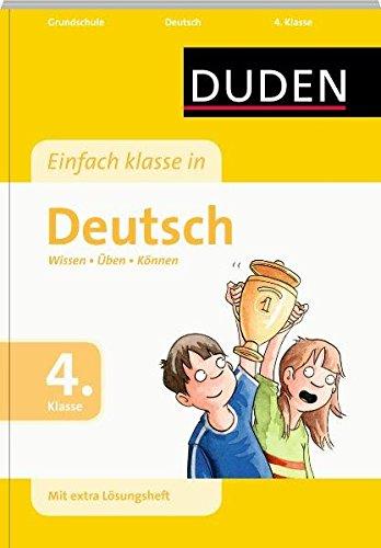 Duden - Einfach klasse in Deutsch, 4. Klasse: Wissen - Üben - Können