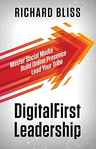 Compare Textbook Prices for DigitalFirst Leadership: Master Social Media Build Online Presence Lead Your Tribe  ISBN 9781736846216 by Bliss, Richard,Mendoza, Tom