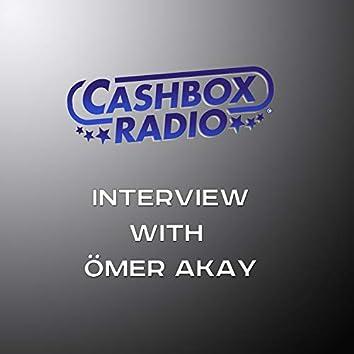 Cashbox Radio Interview with Ömer Akay
