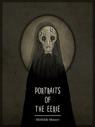 Portraits Of The Eerie