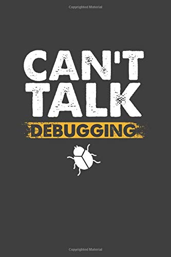 Can t Talk Debugging: Cool Animated Sayings Design For IT Programmer Computer Lover Any Occasion Notebook Composition Book Novelty Gift (6 x9 ) Lined Notebook to write in