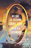 No One Is Talking About This: A Novel