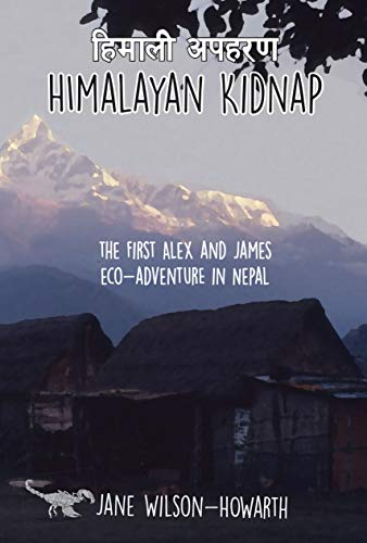 Himalayan Kidnap: The First Alex and James Eco-Adventure in Nepal (The Alex and James Eco-Adventures in Nepal Book 1) (English Edition)
