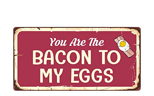 Deerts 2801HS You are The Bacon to My Eggs 5'x10' Aluminum Hanging Novelty Sign