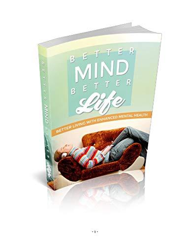 Better Mind Better Life: Better Mind Made Better Life (English Edition)