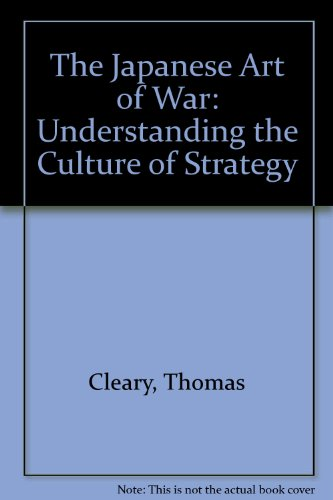 JAPANESE ART/WAR-AUD: Understanding the Culture of Strategy