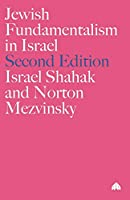 Jewish Fundamentalism in Israel - New Edition (Pluto Middle Eastern Studies S)