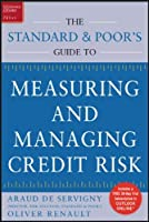 Measuring and Managing Credit Risk: Quantitative Approaches for Default Risk/Data Analysis and Models for Loss Distrubutions/Unique Strategies for Bank Capital Allocation and Securitization (Standard & Poor's Press)