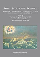 Ships, Saints and Sealore: Cultural Heritage and Ethnography of the Mediterranean and the Red Sea