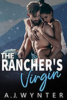 The Rancher's Virgin by [A.J. Wynter]